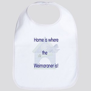 Home is where the Weimaraner is Bib