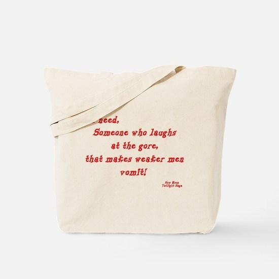 Laughs at gore Tote Bag