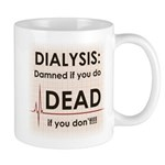 Dialysis-Damned Mugs