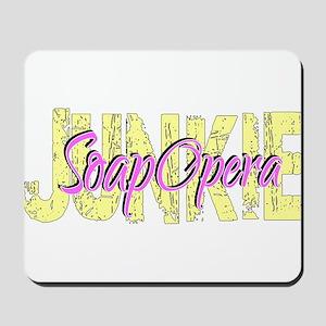 Soap Opera Junkie Mousepad