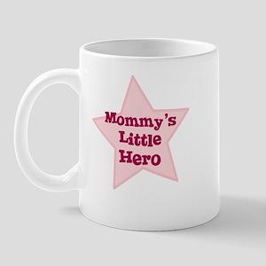Mommy's Little Hero Mug