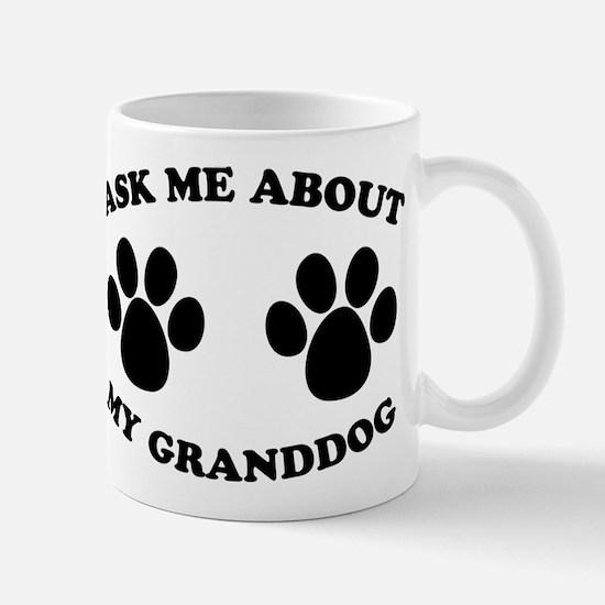 Ask About Granddog Mug