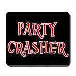 Party Crasher Mousepad
