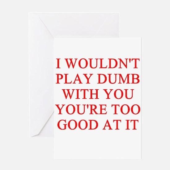 playing dumb Greeting Card