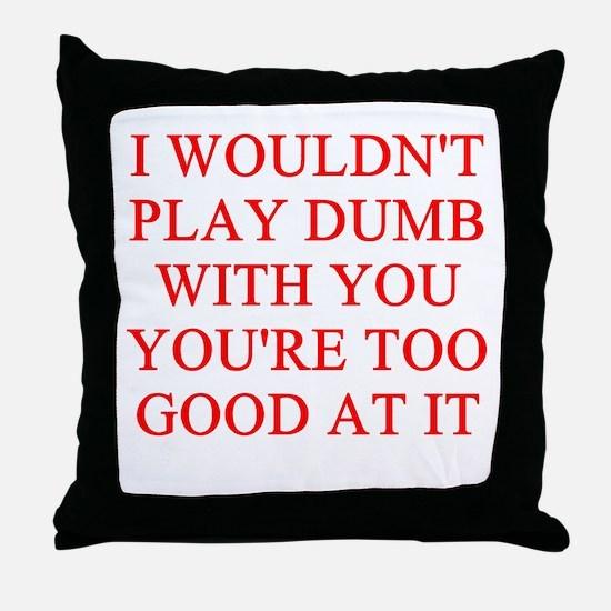 playing dumb Throw Pillow