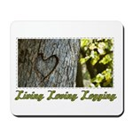 Living Loving Logging Mousepad