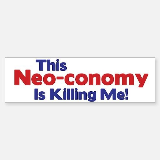 This Neo-conomy... Bumper Bumper Bumper Sticker