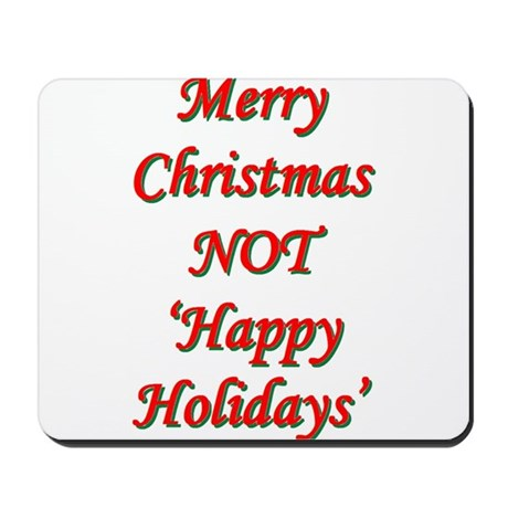 Merry Christmas, NOT 'Happy H Mousepad
