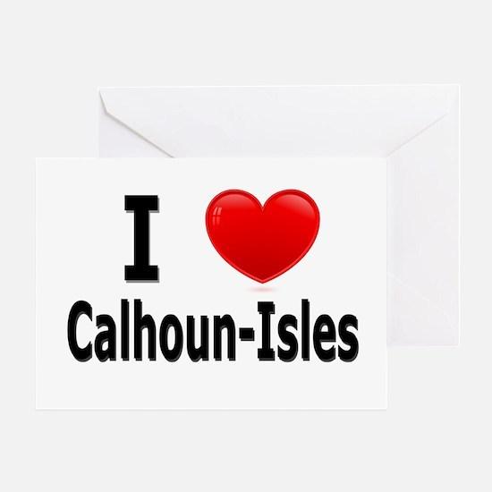 I Love Calhoun-Isles Greeting Card