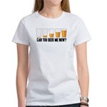 Can You Beer Me Now? Women's T-Shirt