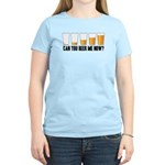 Can You Beer Me Now? Women's Light T-Shirt
