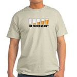 Can You Beer Me Now? Light T-Shirt