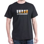 Can You Beer Me Now? Dark T-Shirt