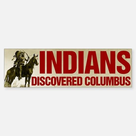 Indians Discovered Columbus Bumper Bumper Bumper Sticker