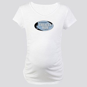 Theater Mom Maternity T-Shirt