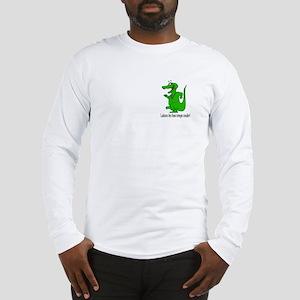 Good Times Roll Long Sleeve T-Shirt