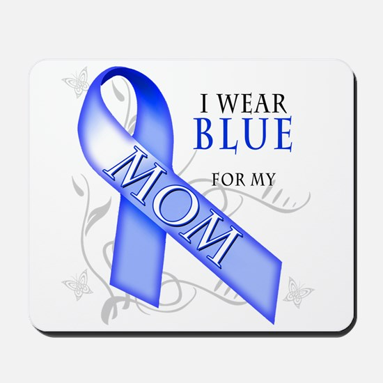 I Wear Blue for my Mom Mousepad