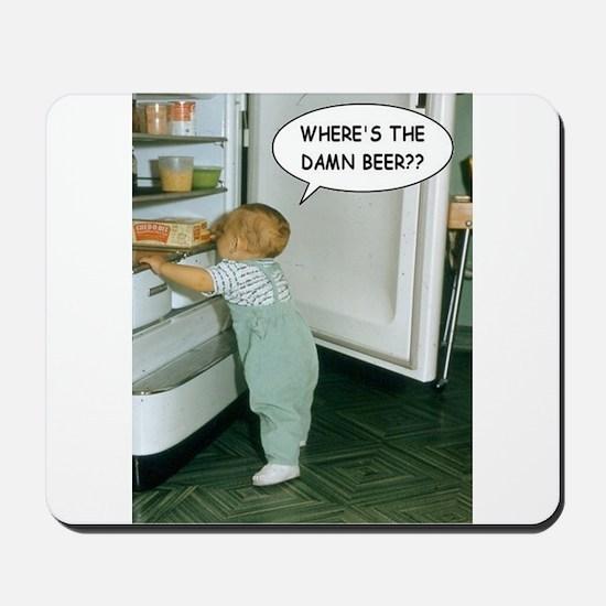 Where's The Damn Beer Mousepad