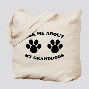 Ask About Granddogs Tote Bag