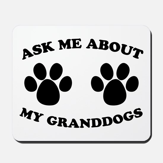 Ask About Granddogs Mousepad