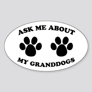 Ask About Granddogs Oval Sticker