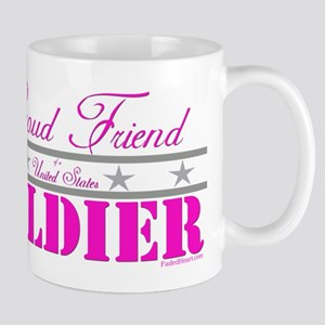 Proud Friend of a Soldier Mug