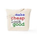 I Make Cheap Look Good Tote Bag