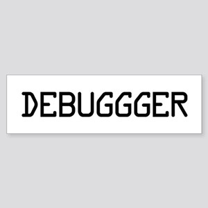 Debuggger Bumper Sticker