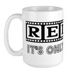 Relax: It's only a movie! Large Mug