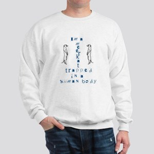 I'm a Meerkat Sweatshirt