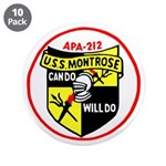 "USS Montrose (APA 212) 3.5"" Button (10 pack)"