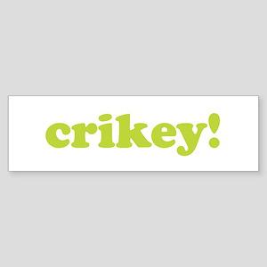 Crikey! Bumper Sticker