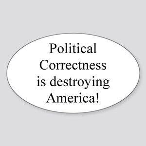 Political Correctness! Oval Sticker