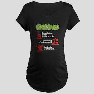 FESTIVUS™! Maternity Dark T-Shirt