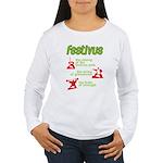 FESTIVUS™! Women's Long Sleeve T-Shirt