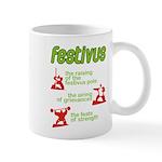 FESTIVUS™! Mug