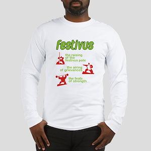 FESTIVUS™! Long Sleeve T-Shirt