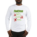 FESTIVUS™! Long Sleeve T-Shirt