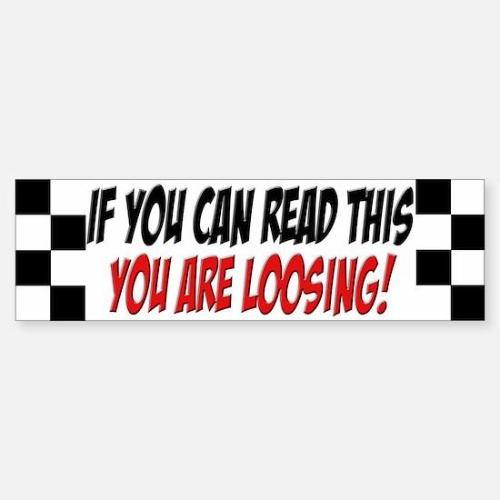 fun bumper Sticker street racer read this..