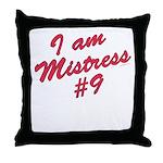 I am mistress #9 Throw Pillow