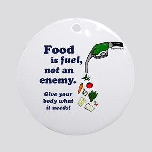 Food is Fuel - Ornament (Round)