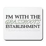 I'm With Grassroots Establish Mousepad