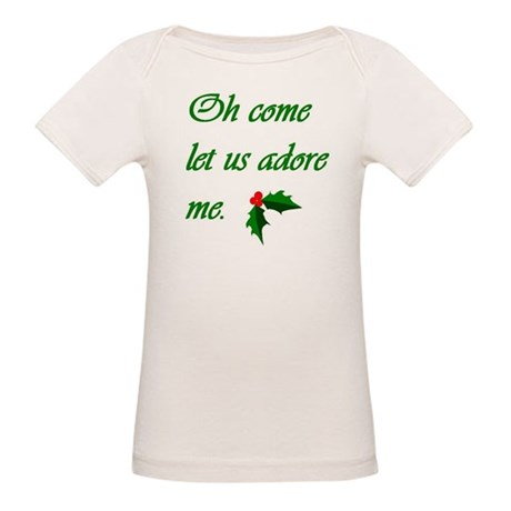 Oh Come Let Us Adore Me. (Organic Baby T-Shirt)