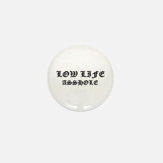 Lowlife Asshole Mini Button
