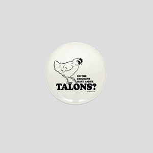 Do the chickens have large talons? Mini Button