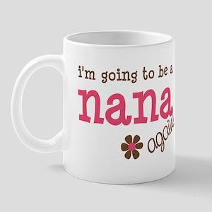 going to be a nana Mug