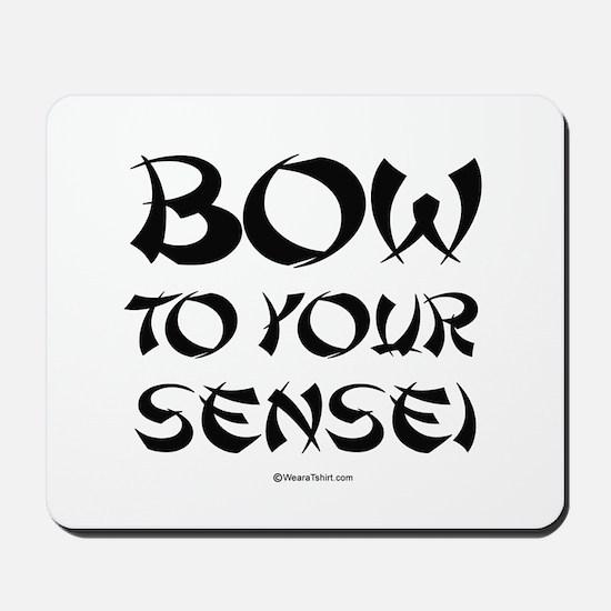 Bow to your sensei ~  Mousepad