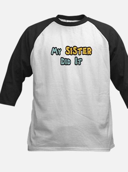 My Sister Did It Kids Baseball Jersey