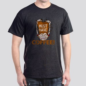 Must Have Coffee Dark T-Shirt