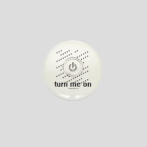 Turn me on ~ Mini Button